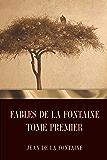 Fables de La Fontaine Tome Premier