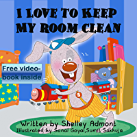 I LOVE TO KEEP MY ROOM CLEAN (I Love to...Bedtime stories children's books collection Book 5)