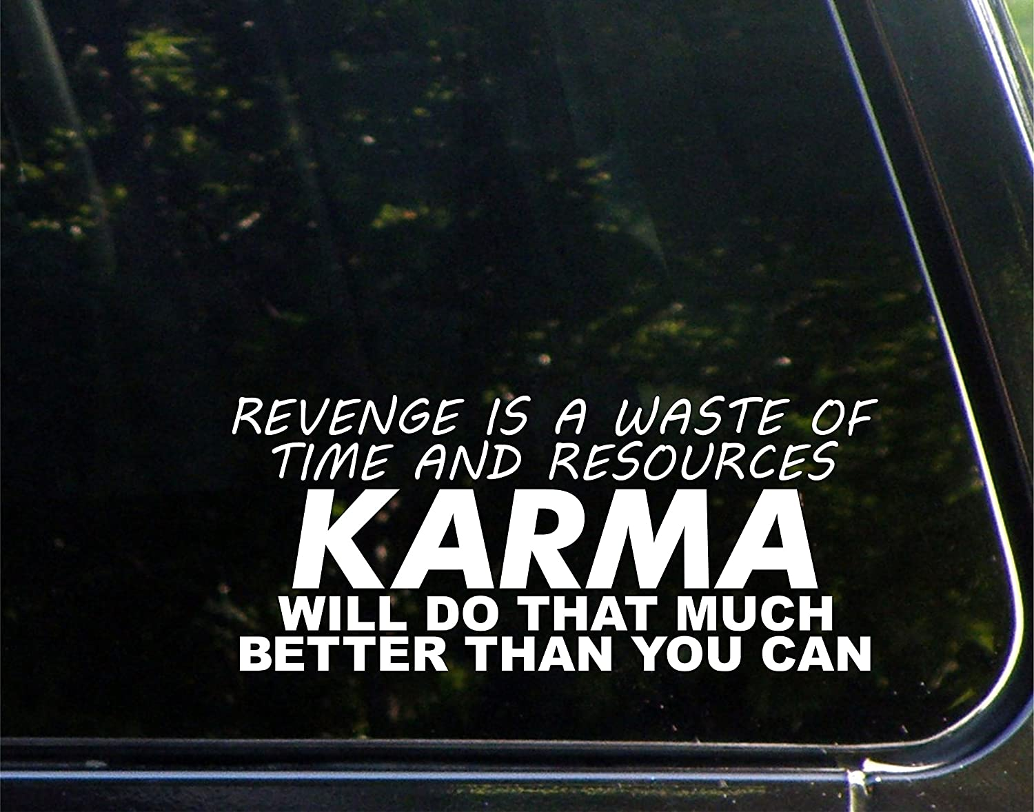 "Revenge is A Waste of Time and Resources Karma Will Do That Much Better Than You Can - 8-3/4"" x 3-3/4"" - Vinyl Die Cut Decal/Bumper Sticker for Windows, Cars, Trucks, Laptops, Etc."