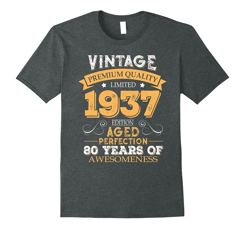 Vintage Born In 1937 80th Birthday T Shirt 80 Years Old Teevkd