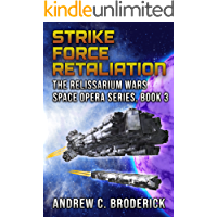 Strike Force Retaliation: The Relissarium Wars Space Opera Series, Book 3