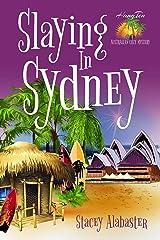 Slaying in Sydney (Hang Ten Australian Cozy Mystery Book 7) Kindle Edition