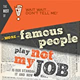"""Best of Wait Wait...Don't Tell Me! More Famous People Play """"Not My Job"""": Hosted by Peter Sagal and Carl Kasell"""