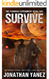 Survive: A Post-Apocalyptic Alien Survival Series (The Pandora Experiment Book 2)