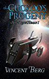 The Cuckoo's Progeny (Not-Quite Human Book 1)