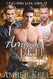 Amare Leif (Figli Della Luna Vol. 12)