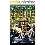 Caleb Johnson: Mountain Man: Back To Bear Creek: A Frontier Western Adventure (A Mountain Life Western Adventure Book 1)