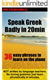 Panic Stations Guide To Speak Greek Badly in 20min: 36 easy phrases to learn on the plane (Panic Stations Guide to Life the Universe and Everything Book 4)