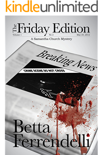 The Friday Edition A Samantha Church Mystery Book 1 Kindle Edition By Ferrendelli Betta Mystery Thriller Suspense Kindle Ebooks Amazon Com