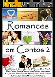 Romances em Contos 2 (Romances em Contos - Livro 2)