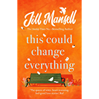 This Could Change Everything: The perfect feel-good read for mellow autumn days... (English Edition)