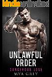 Unlawful Orders, Dangerous Love - His mayhem lover a bodyguard-to-lovers romance series (book3) (Unlawfu Orders)