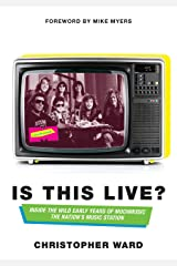 Is This Live?: Inside the Wild Early Years of MuchMusic: The Nation's Music Station Paperback