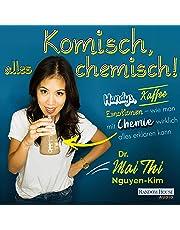 Komisch, alles chemisch