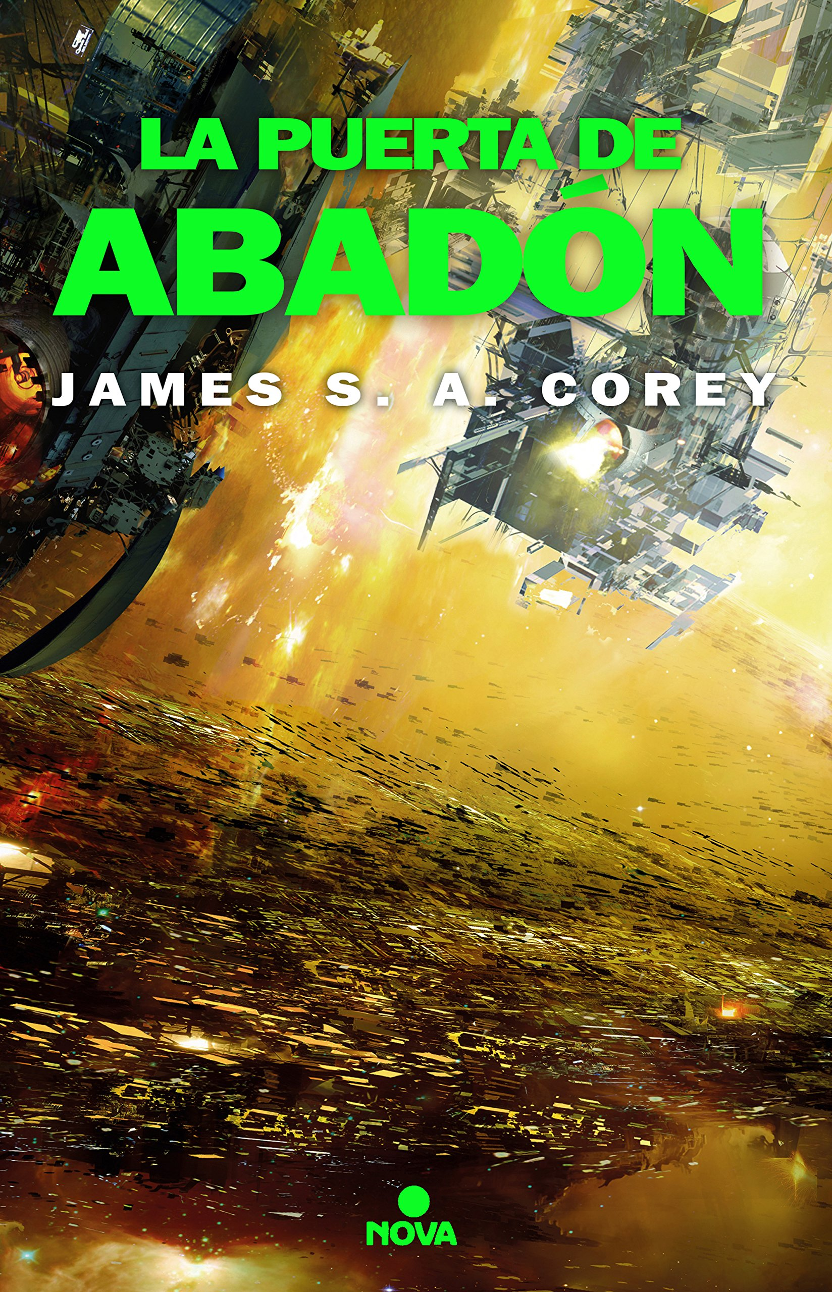 La puerta de Abadón (The Expanse 3) (NOVA) Tapa blanda – 20 sep 2018 James S.A. Corey 8417347208 Science fiction