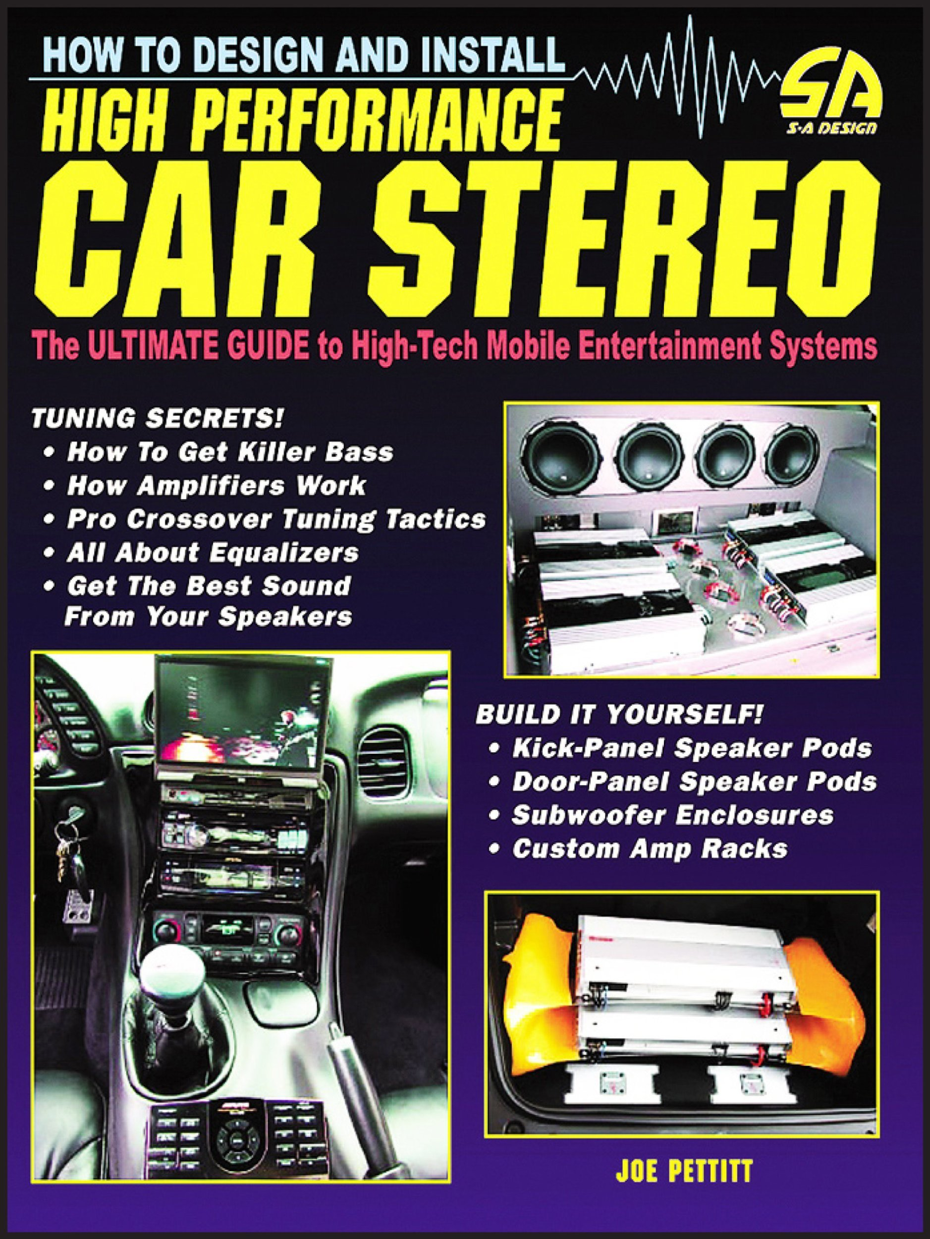 How To Design And Install High Performance Car Stereo Revised S A Sound System Guide Joe Pettitt 0601784000455 Books