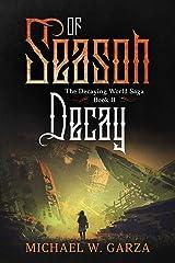 Season of Decay: The Decaying World Saga Book II Kindle Edition