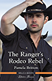 The Ranger's Rodeo Rebel (Cowboys in Uniform Book 3)