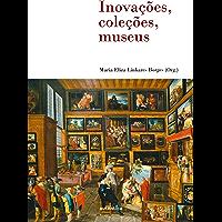 Inovações, coleções, museus