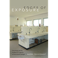 Edges of Exposure: Toxicology and the Problem of Capacity in Postcolonial Senegal (Experimental Futures)