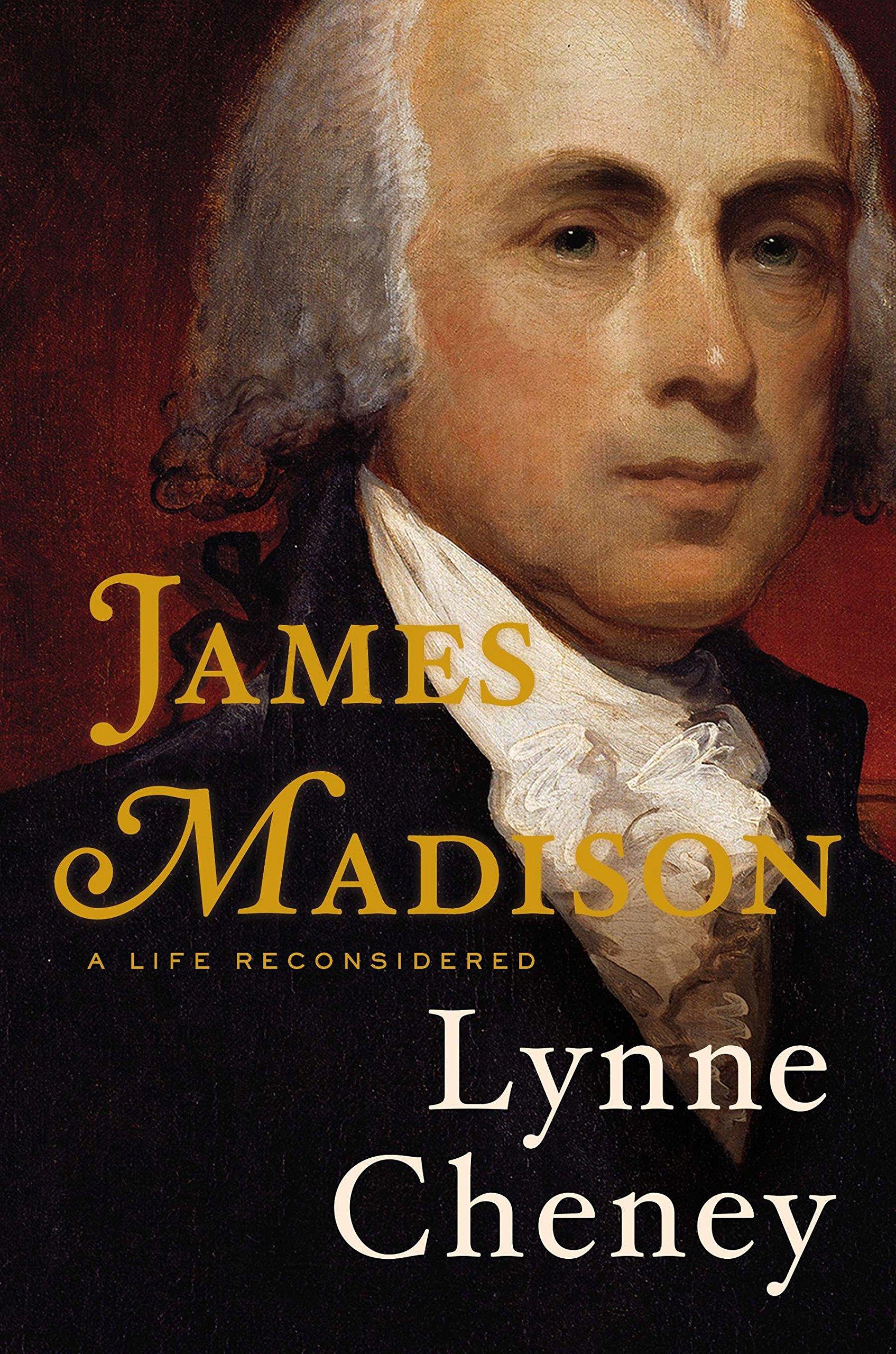 Amazon Com James Madison A Life Reconsidered 9780670025190 Cheney Lynne Books
