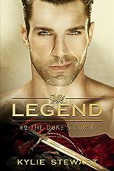 The Duke's Curse: Book #2 (The Legend Series) Kindle Edition