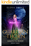 Guardian of the Thorn (Immortal Blood Book 3)