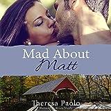 Mad About Matt: A Red Maple Falls Novel, Book 1