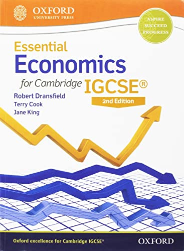 Essential Economics for Cambridge IGCSE�: Clear; Comprehensive; and Ideal for EAL Learners