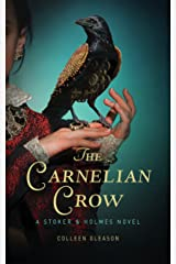 The Carnelian Crow: A Stoker & Holmes Book Kindle Edition