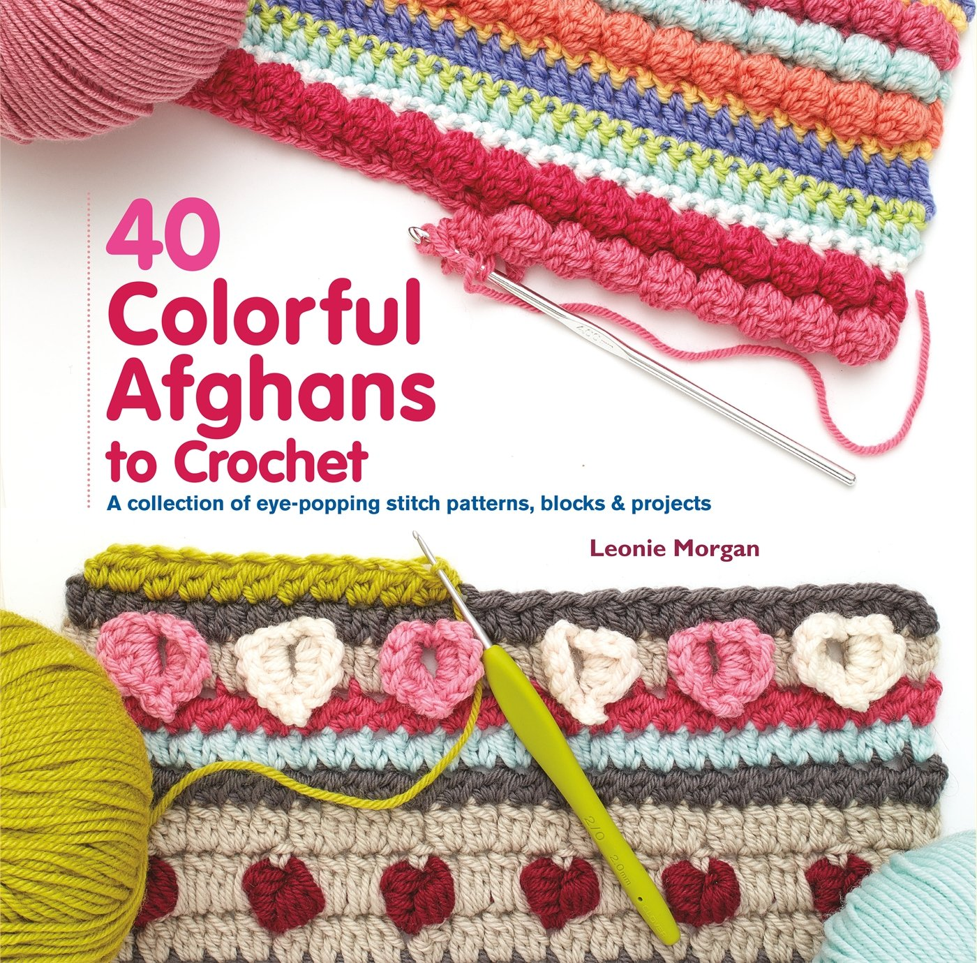 40 Colorful Afghans To Crochet A Collection Of Eye Popping Stitch