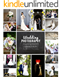 Wedding Photography: A Step by Step Guide to Capturing the Big Day (English Edition)