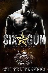 Six-Gun (Royal Bastards MC: Sacramento Book 2) Kindle Edition