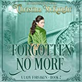 Forgotten No More: A Lady Forsaken, Book 2