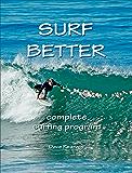 Surf Better -- Complete Surfing Program