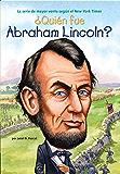 ¿Quién fue Abraham Lincoln? (Who Was?) (Spanish Edition)