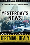 Yesterday's News (The John Cuddy Mysteries Book 5)