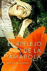 El reflejo de la amapola (Spanish Edition) Kindle Edition