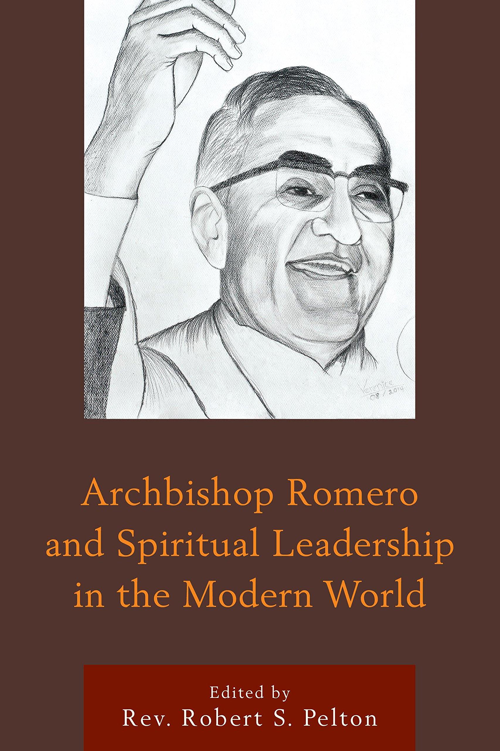 Read Online Archbishop Romero and Spiritual Leadership in the Modern World pdf