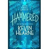 Hammered (with bonus short story): The Iron Druid Chronicles, Book Three
