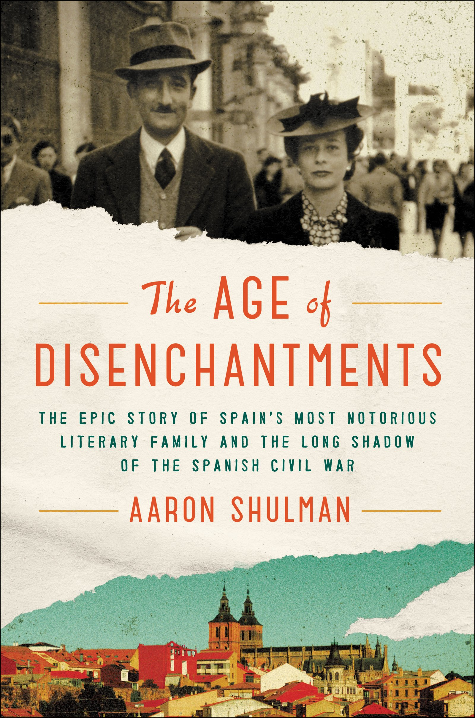 The Age of Disenchantments: The Epic Story of Spain's Most Notorious Literary Family and the Long Shadow of the Spanish Civil War por Aaron Shulman