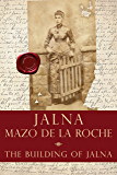 The Building of Jalna (Whiteoaks of Jalna series Book 1)