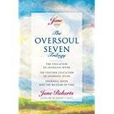 The Oversoul Seven Trilogy: The Education of Oversoul Seven, The Further Education of Oversoul Seven, Oversoul Seven and the