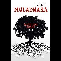 Muladhara: Mathilda Shade - Livre 1