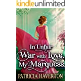 In Unfair War with Love, My Marquess: A Historical Regency Romance Novel