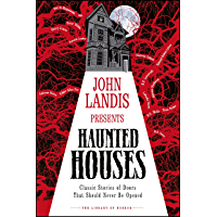 John Landis Presents The Library of Horror – Haunted Houses: Classic Tales of Doors That Should Never Be Opened book cover