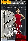 Dating The Duke (Twickenham Time Travel Romance Book 8)