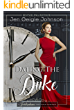 Dating The Duke: clean time travel regency romance (Twickenham Regency Romance Book 1)