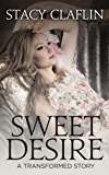 Sweet Desire: A Paranormal Romance (The Transformed)