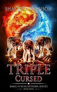 Dark Indiscretions: Triple Cursed (Dark Indiscretions Series Book 4)